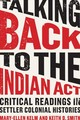 Talking Back To The Indian Act - Kelm, Mary-Ellen/ Smith, Keith D. - ISBN: 9781487587352