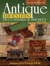 Antique Boxes, Tea Caddies And Society: 1700-1880 - Clarke, Antigone; O'kelly, Joseph - ISBN: 9780764356216