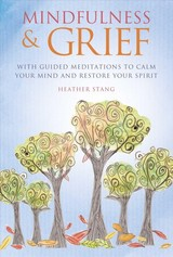 Mindfulness & Grief - Stang, Heather - ISBN: 9781782496731