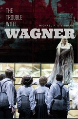 Trouble With Wagner - Steinberg, Michael P - ISBN: 9780226594194