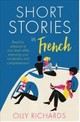 Short Stories In French For Beginners - Richards, Olly - ISBN: 9781473683433