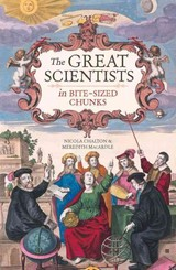 Great Scientists In Bite-sized Chunks - Macardle, Meredith; Chalton, Nicola - ISBN: 9781782434146