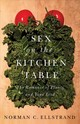 Sex On The Kitchen Table - Ellstrand, Norman C. - ISBN: 9780226574752