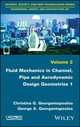 Fluid Mechanics In Channel, Pipe And Aerodynamic Design Geometries - Georgantopoulou, Christina G.; Georgantopoulos, George A. - ISBN: 9781786301390