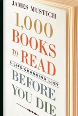1,000 Books To Read Before You Die - Mustich, James - ISBN: 9781523504459