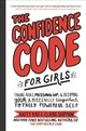 The Confidence Code For Girls - Kay, Katty/ Shipman, Claire/ Riley, Jillellyn/ Lawson, Nan (ILT) - ISBN: 9780062796981