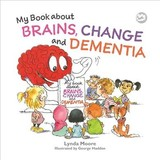 My Book About Brains, Change And Dementia - Moore, Lynda - ISBN: 9781785925115