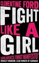 Fight Like A Girl - Ford, Clementine - ISBN: 9781786073631