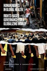 Human Rights In Global Health - Gostin, Lawrence O. (university Professor, Founding O'neill Chair In Global Health Law, Director Of The O'neill Institute For National And Global Health Law, Georgetown University, Georgetown University Law Center) - ISBN: 9780190672683