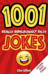 1001 Really Ridiculously Silly Jokes - Gifford, Clive - ISBN: 9781444944457