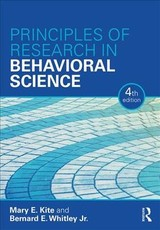 Principles Of Research In Behavioral Science - Kite, Mary E. (ball State University, Usa); Whitley, Jr., Bernard E. (ball State University, Usa) - ISBN: 9781138687875