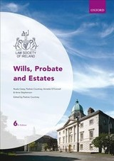 Wills, Probate And Estates - Casey, Nuala (solicitor Consultant Tutor And Examiner Law Society Of Ireland); O'connell, Annette (probate Officer In The Courts Service And Lecturer Law Society Of Ireland); Stephenson, Anne (solicitor Tutor Lecturer And Examiner Law Society Of Ireland) - ISBN: 9780198806950
