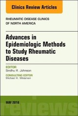 The Clinics: Internal Medicine, Advanced Epidemiologic Methods for the Study of Rheumatic Diseases, An Issue of Rheumatic Disease Clinics of North America - Johnson, Sindhu - ISBN: 9780323610506