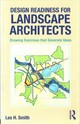 Design Readiness For Landscape Architects - Smith, Les H. (ball State University, Usa) - ISBN: 9781138796164