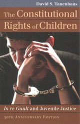 Constitutional Rights Of Children - Tanenhaus, David S. - ISBN: 9780700625048