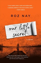Our Little Secret - Nay, Roz - ISBN: 9781250160812