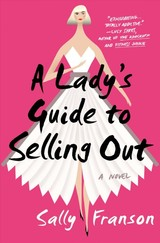 A Lady's Guide To Selling Out - Franson, Sally - ISBN: 9780399592034