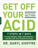 Get Off Your Acid - Gioffre, Daryl - ISBN: 9780738219929