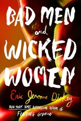 Bad Men And Wicked Women - Dickey, Eric Jerome - ISBN: 9781524742195