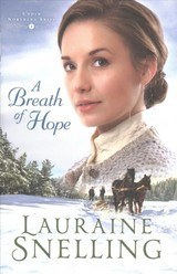 Breath Of Hope - Snelling, Lauraine - ISBN: 9780764230615