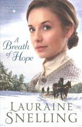 Breath Of Hope - Snelling, Lauraine - ISBN: 9780764218972