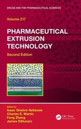 Pharmaceutical Extrusion Technology - Ghebre-Sellassie, Isaac (EDT)/ Martin, Charles E. (EDT)/ Zhang, Feng (EDT)/ Dinunzio, James (EDT) - ISBN: 9781498704915