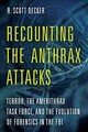 Recounting The Anthrax Attacks - Decker, R. Scott - ISBN: 9781538101490