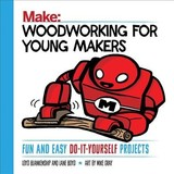 Woodworking For Young Makers - Boyd, Lane; Blankenship, Loyd - ISBN: 9781680452815