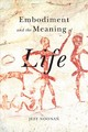 Embodiment And The Meaning Of Life - Noonan, Jeff - ISBN: 9780773553491