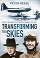 Transforming The Skies - Reese, Peter - ISBN: 9780750984102
