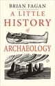 Little History Of Archaeology - Fagan, Brian - ISBN: 9780300224641