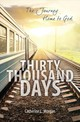 Thirty Thousand Days - Morgan, Catherine L. - ISBN: 9781781917831