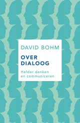 Over dialoog - David  Bohm - ISBN: 9789025906337