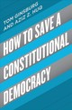 How To Save A Constitutional Democracy - Ginsburg, Tom/ Huq, Aziz Z. - ISBN: 9780226564388