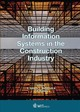 Building Information Systems In The Construction Industry - Garrigos, A. Galiano (EDT)/ Mahdjoubi, L. (EDT)/ Brebbia, C. A. (EDT) - ISBN: 9781784662752