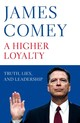 Higher Loyalty - Comey, James - ISBN: 9781529000825