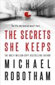 Secrets She Keeps - Robotham, Michael - ISBN: 9780751562774