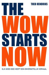 The wow starts now - Theo Hendriks - ISBN: 9789400508842