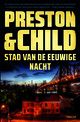 Stad van de eeuwige nacht - Preston & Child - ISBN: 9789024580262