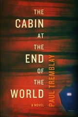 The Cabin At The End Of The World - Tremblay, Paul - ISBN: 9780062679109