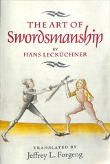 the Art Of Swordsmanship By Hans Leckuchner - Forgeng, Jeffrey L. (TRN) - ISBN: 9781783272914