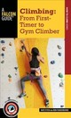 Climbing: From First-timer To Gym Climber - Funderburke, Ron; Fitch, Nate - ISBN: 9781493027644