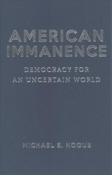 American Immanence - Hogue, Michael S. - ISBN: 9780231172325