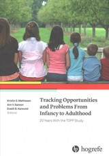 Tracking Opportunities And Problems From Infancy To Adulthood: 20 Years With The Topp Study - Mathiesen, Kristin S.; Sanson, Ann V.; Karevold, Evalill B. - ISBN: 9780889375437