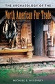 Archaeology Of The North American Fur Trade - Nassaney, Michael S. - ISBN: 9780813054698