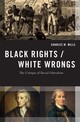 Black Rights/white Wrongs - Mills, Charles W. (professor Of Philosophy, Cuny Graduate Center) - ISBN: 9780190245412