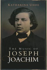 Music Of Joseph Joachim - Uhde, Katharina - ISBN: 9781783272846