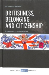Britishness, Belonging And Citizenship - Prabhat, Devyani - ISBN: 9781447344476