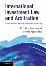 International Investment Law And Arbitration - Paparinskis, Martins (university College London); Ho, Jean (national University Of Singapore); Lim, Chin Leng (the University Of Hong Kong) - ISBN: 9781107180338