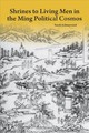 Shrines To Living Men In The Ming Political Cosmos - Schneewind, Sarah - ISBN: 9780674987142